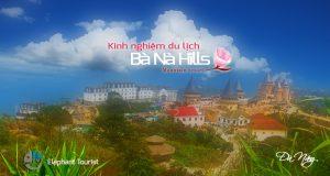 Kinh nghiệm du lịch Bà Nà Hills 2017