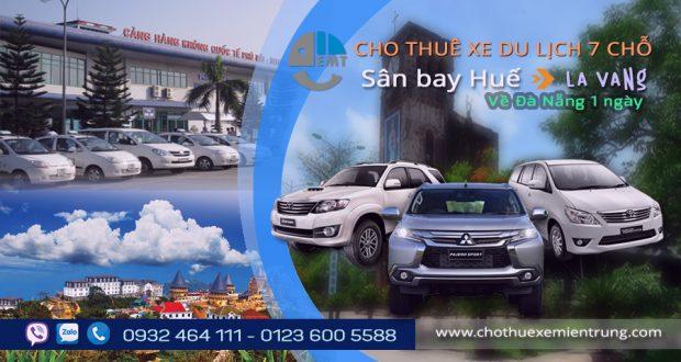 Giá thuê xe 7 chỗ đón sân bay Huế đi La Vang về Đà Nẵng 1 ngày