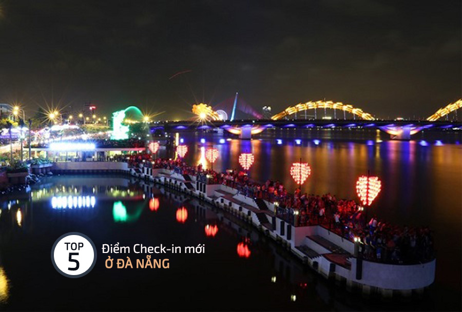 Top 5 Địa điểm Check-in đẹp mới nhất cho giới trẻ Đà Nẵng