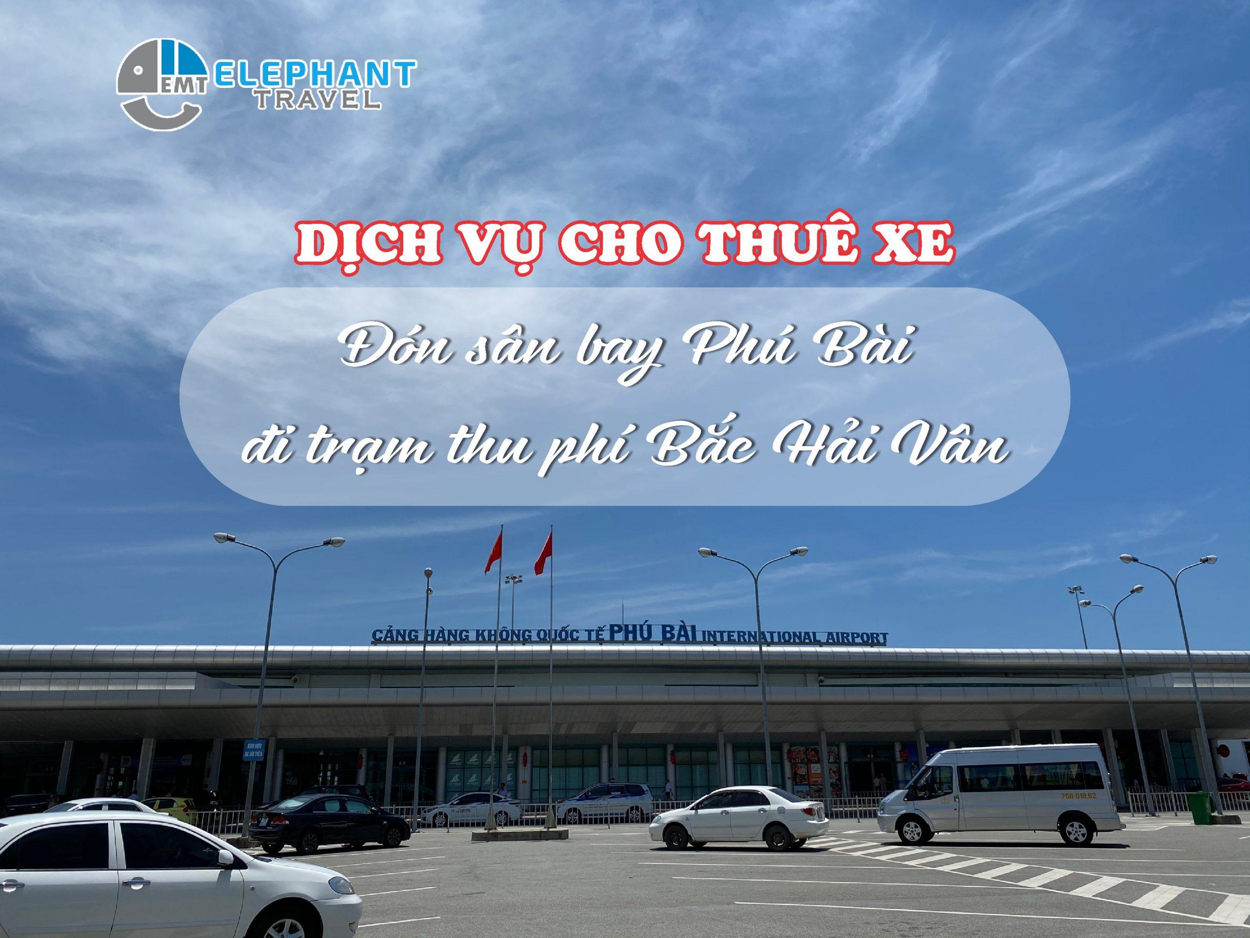 Dịch vụ cho thuê xe đón sân bay Phú Bài đi trạm thu phí Bắc Hải Vân – Huế